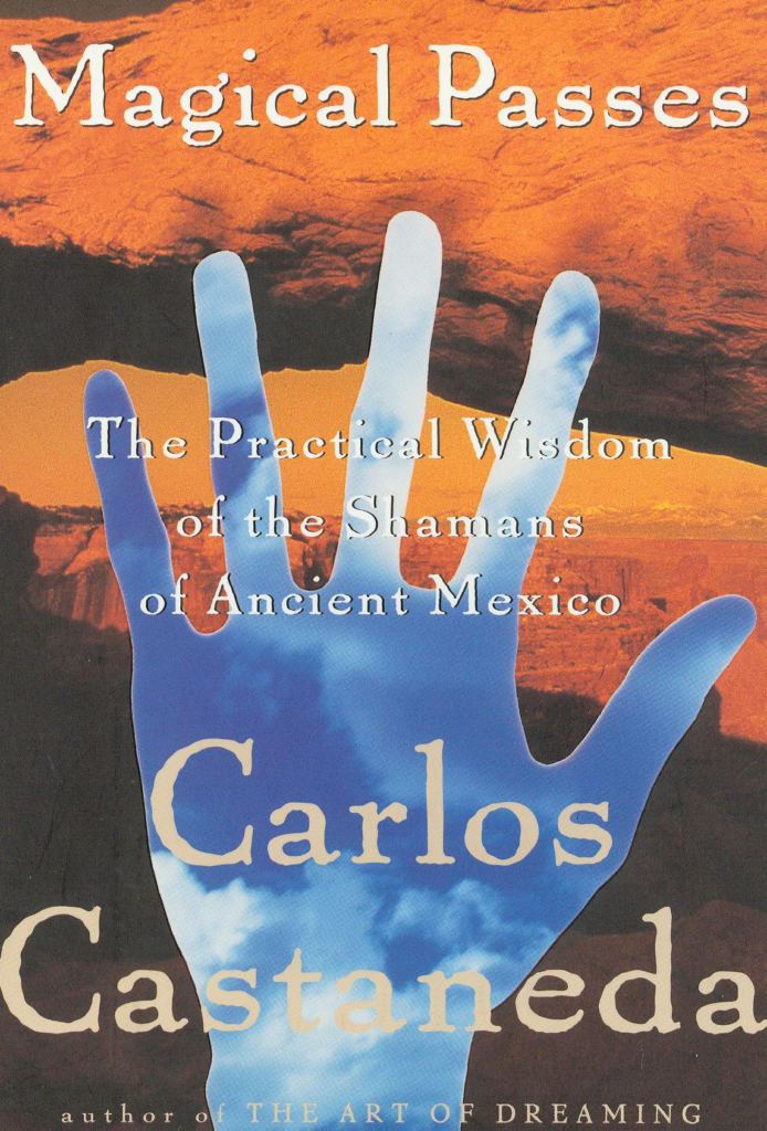 don juan matus carlos castaneda's magical passes